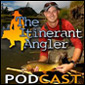 The Itinerant Angler Podcast, Season 5, Episode 9 (April 13, 2010)
